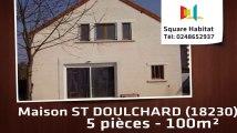 A vendre - Maison/villa - ST DOULCHARD (18230) - 5 pièces - 100m²