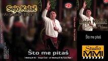 Sejo Kalac i Juzni Vetar - Sto me pitas (Audio 2008)