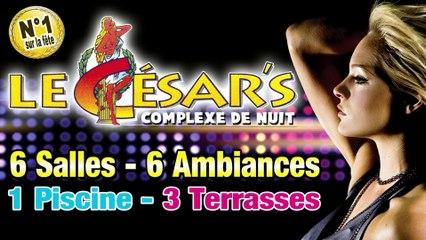 TEASER 2015 Complexe de nuit LE CÉSARS !
