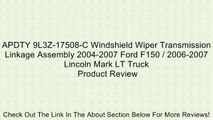 APDTY 9L3Z-17508-C Windshield Wiper Transmission Linkage Assembly 2004-2007 Ford F150 / 2006-2007 Lincoln Mark LT Truck Review