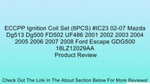 ECCPP Ignition Coil Set (6PCS) #IC23 02-07 Mazda Dg513 Dg500 FD502 UF486 2001 2002 2003 2004 2005 2006 2007 2008 Ford Escape GDG500 18LZ12029AA Review