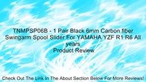 TNMPSP06B - 1 Pair Black 6mm Carbon fiber Swingarm Spool Slider For YAMAHA YZF R1 R6 All years Review