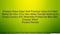 {Factory Direct Sale} Well Practical Value Pull Start Starter for 43cc 47cc 49cc Motor Scooter Motorcycle Cross-Country ATC Motorbike Pocket Dirt Bike Mini Chopper Black Review