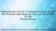 RioRand® 2pcs DC12V 1W Waterproof Lamp 30-LED DRL Running Lights Bulb with Turn Light for Car RR-221195 Review