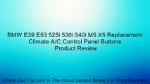 BMW E39 E53 525i 530i 540i M5 X5 Replacement Climate A/C Control Panel Buttons Review