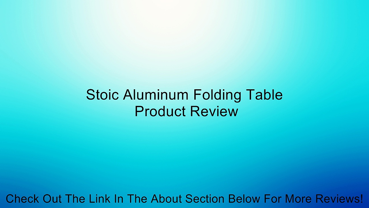 Stoic Aluminum Folding Table Review