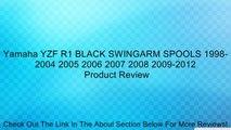 Yamaha YZF R1 BLACK SWINGARM SPOOLS 1998-2004 2005 2006 2007 2008 2009-2012 Review