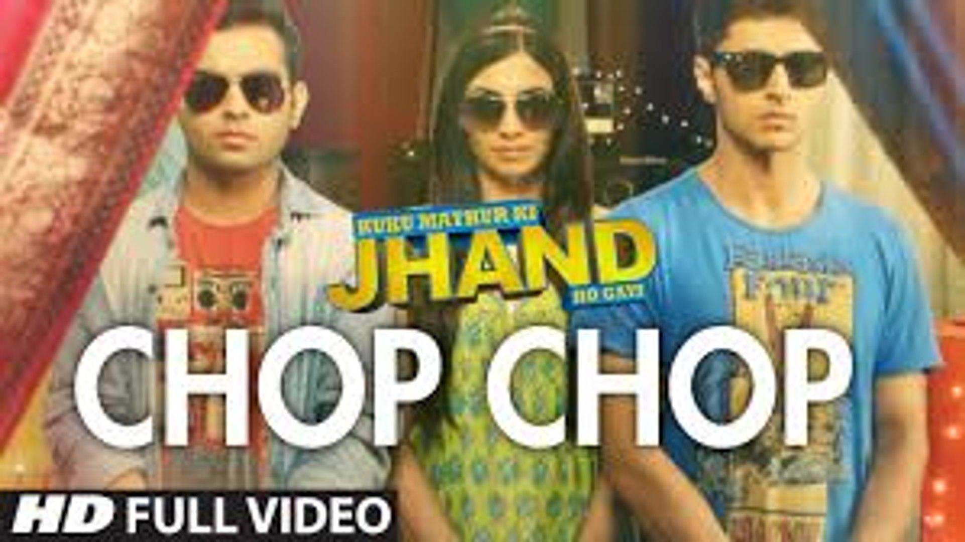 Chop Chop Video Song (Kuku Mathur Ki Jhand Ho Gayi) Full HD