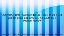 LOOYUAN Belt Tensioner IDLER Pulley 11 28 7 841 228 for BMW E36 E46 E39 X5 Z3 Z4 E34 Review