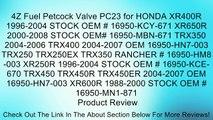 4Z Fuel Petcock Valve PC23 for HONDA XR400R 1996-2004 STOCK OEM # 16950-KCY-671 XR650R 2000-2008 STOCK OEM# 16950-MBN-671 TRX350 2004-2006 TRX400 2004-2007 OEM 16950-HN7-003 TRX250 TRX250EX TRX350 RANCHER # 16950-HM8-003 XR250R 1996-2004 STOCK OEM # 16950