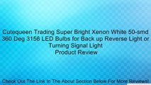 Cutequeen Trading Super Bright Xenon White 50-smd 360 Deg 3156 LED Bulbs for Back up Reverse Light or Turning Signal Light Review