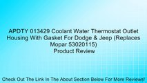 APDTY 013429 Coolant Water Thermostat Outlet Housing With Gasket For Dodge & Jeep (Replaces Mopar 53020115) Review