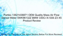 Partlex 13621438871 OEM Quality Mass Air Flow Sensor Meter 5WK96132Z BMW 330Ci Xi 530i Z3 X5 Review