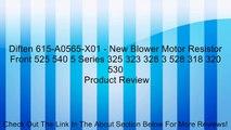 Diften 615-A0565-X01 - New Blower Motor Resistor Front 525 540 5 Series 325 323 328 3 528 318 320 530 Review