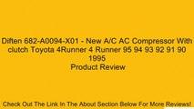 Diften 682-A0094-X01 - New A/C AC Compressor With clutch Toyota 4Runner 4 Runner 95 94 93 92 91 90 1995 Review