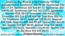 American Star Polaris 4130 Chromoly Tie Rod Upgrade Kit For Sportsman 335 99-00, Sportsman 400 4x4 01-04, Sportsman 500 4x4 97-12, Sportsman 500 6x6 00-08, Sportsman 500 4x4 HO 01-03, Sportsman 500 4x4 RSE 99-02, Scrambler 400 4x4 97-02, Scrambler 500 2x4