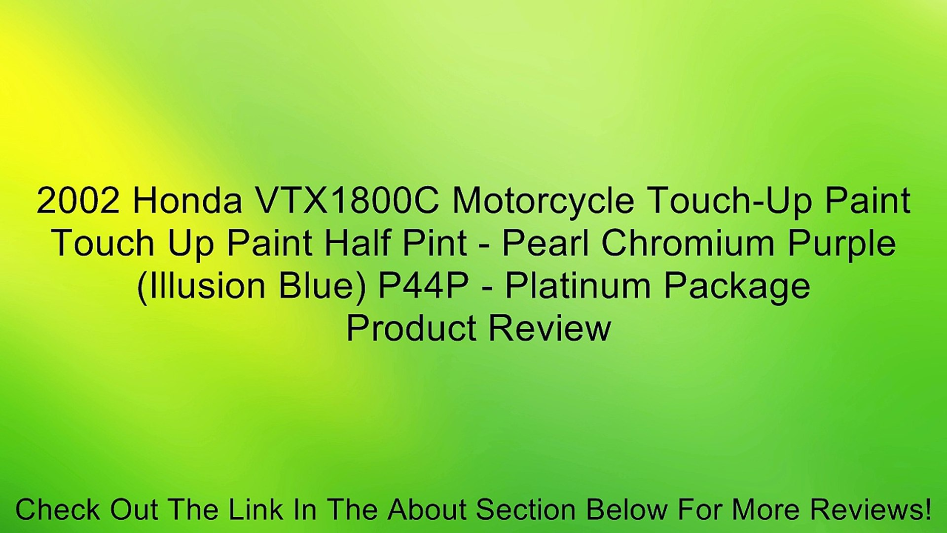 2002 Honda VTX1800C Motorcycle Touch-Up Paint Touch Up Paint Half Pint -  Pearl Chromium Purple (Illusion Blue) P44P - Platinum Package Review