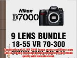 Nikon D7000 Digital SLR Camera 5 Lens Kit with 18-55mm VR 70-300mm 50mm 52mm Wide Angle 52mm