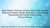 Black Fleece Thermal Full Face Mask Neck Warmer Balaclava Outdoor Winter Sport Motorcycle Cycling Snowboard Ski Fishing Hiking Skiing Review