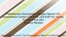 PartsSquare Downstream Oxygen Sensor O2 Downstream Combo 234-4162 234-4161 for Toyota Tundra (Pack of2) Review