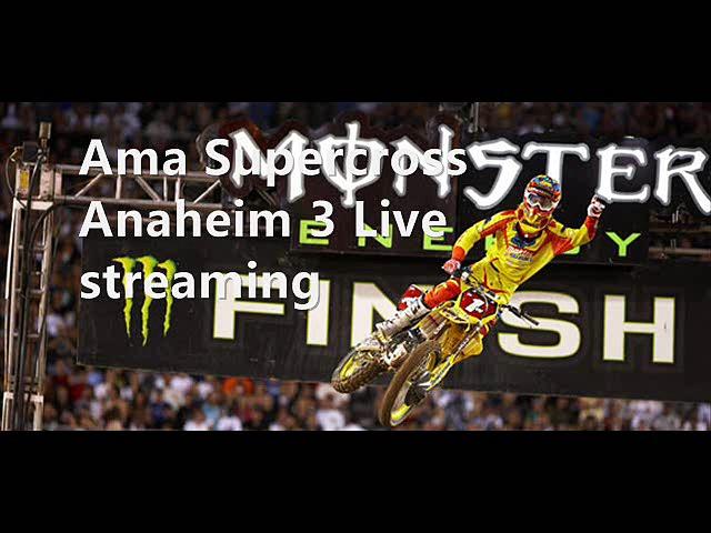 Live Supercross Anaheim,Supercross Anaheim California,supercross online,AMA Supercross Championship live,Supercross online,live Monster Energy Supercross stream,Monster Energy Supercross 2015 online,Anaheim, California,Supercross Anaheim 2 online 31 jan,M