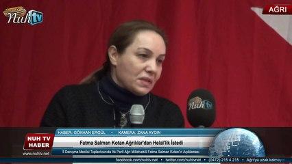 Fatma Salman Kotan Ağrılılar'dan Helal'lik İstedi