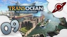 TransOcean : The Shipping Company | 09 - Vive l'Amérique !