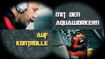 Auf Kontrolle mit den Aquaworkern