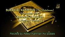 SURAH AL KAFIROUN [Chapter 109] Recited by AbdulRahman As Sudais
