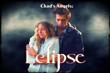 Chad's Angels episode 3: Eclipse