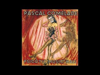 Pascal Comelade - Psicotic Music'hall