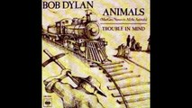 Bob Dylan's Man Gave Name to All the Animals