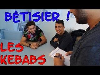 LES KEBABS - Bêtisier