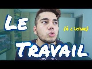 LE TRAVAIL (A L'USINE)