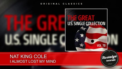 Nat King Cole - I Almost Lost My Mind
