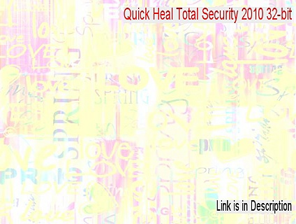 Quick Heal Total Security 2010 32-bit Serial [Quick Heal Total Security 2010 32-bitquick heal total security 2010 free download 32 bit]