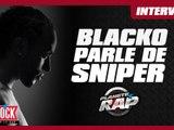 """Blacko """"Sniper, une amiti� g�ch�e qui commence � se renouer"""""""