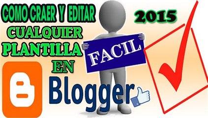 Blogger : Como crear un blogs y editarlo una manera facill .2015