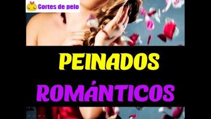 PEINADOS ROMANTICOS | 7 Looks especial San Valentín