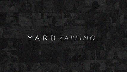 YARD ZAPPING #1