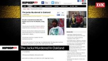 The Jacka Murdered In Oakland & Soulja Boy Claims He Smacked Gillie Da Kid - Watch Hip Hop Music Videos & New Rap Videos