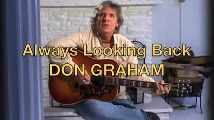 Don Graham - Always Looking Back - Video directed by Taffi Rosen