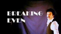 """Derek Taylor Shayne as: """"BREAKING EVEN"""" (The Motion Picture)"""