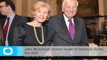 John Whitehead, Former Leader of Goldman Sachs, Has Died