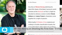 "Werner Herzog on Shooting His First-Ever ""Erotic Scene"""
