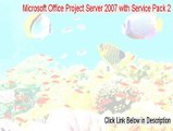 Microsoft Office Project Server 2007 with Service Pack 2 (32-Bit) Key Gen - Download Now 2015