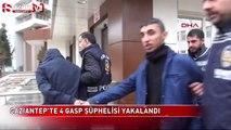 Gaziantep'te 4 gasp şüphelisi yakalandı