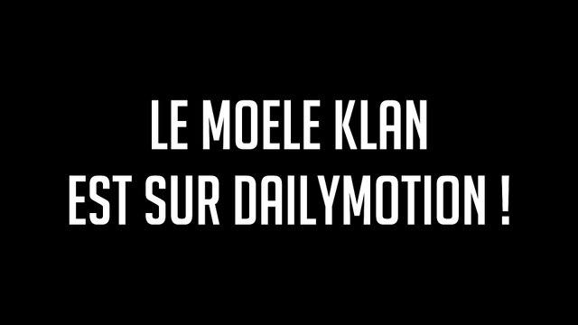 Le Moele Klan est sur Dailymotion