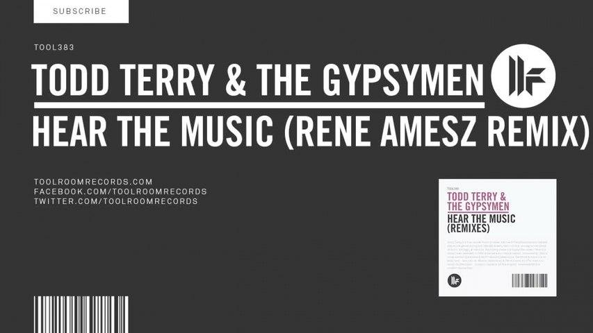 Todd Terry & The Gypsymen - Hear The Music - Rene Amesz Remix