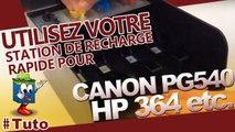 Comment utiliser les station de recharge rapide Encros ! CANON PG540 HP364 et plus...